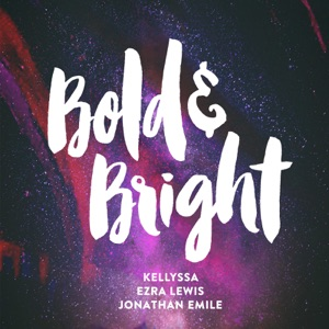 Bold & Bright (feat. Ezra Lewis & Jonathan Emile) - Single Mp3 Download
