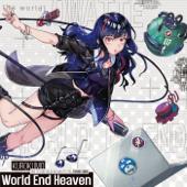 俺達の世界わ終っている。主題歌 「World End Heaven」