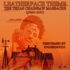 Leatherface Theme (From