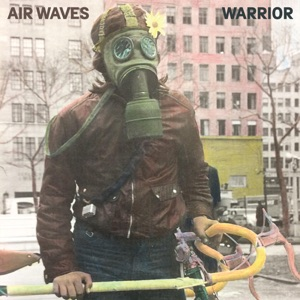 Air Waves & Kevin Morby - Warrior