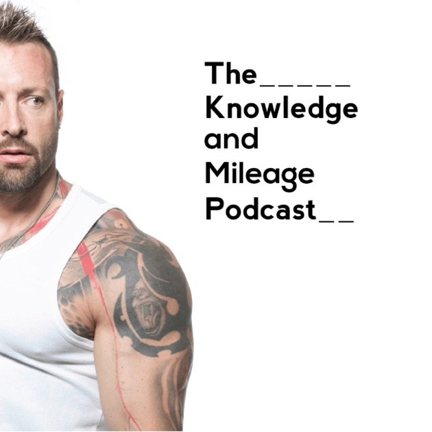 Kris Gethin's Knowledge & Mileage Podcast
