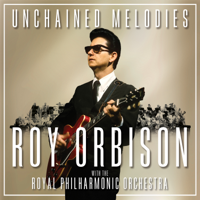 ロイ・オービソン & ロイヤル・フィルハーモニー管弦楽団 - Unchained Melodies: Roy Orbison & the Royal Philharmonic Orchestra artwork