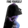 Find Yourself (Ft White Ash) [feat. White Ash] - Single ジャケット写真