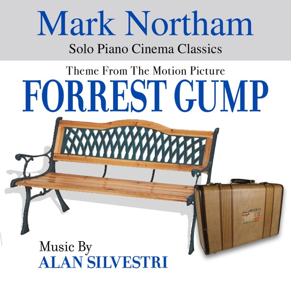 Forrest Gump - Theme from the Motion Picture (feat. Mark Northam) - Single