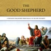 Good Shepherd: A Thousand-Year Journey from Psalm 23 to the New Testament