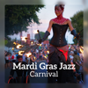 Various Artists - Mardi Gras Jazz Carnival – New Orleans Feast, All Day Celebration, Dixieland Positive Vibes, Parade of Joy  artwork
