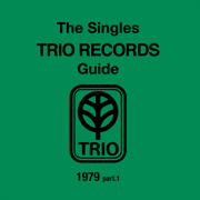 THE SINGLES TRIO RECORDS GUIDE 1979 part.1 - Various Artists - Various Artists