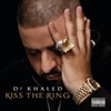 Kiss the Ring (Deluxe Version), DJ Khaled