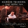 Contemplando (feat. Michel Teló) - Single, Marcio Teixeira