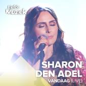 Vandaag (Uit Liefde Voor Muziek) [Live] - Sharon den Adel