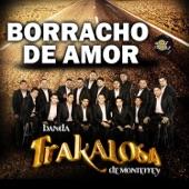 Edwin Luna y La Trakalosa de Monterrey - Borracho de Amor