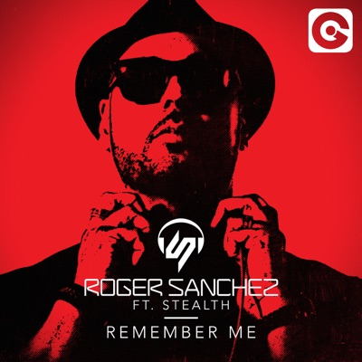 Remember Me (feat. Stealth) [Radio Edit] - Single - Roger Sanchez