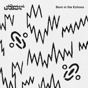 The Chemical Brothers - Born In the Echoes (Deluxe)