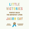Jason Gay - Little Victories: Perfect Rules for Imperfect Living (Unabridged)  artwork