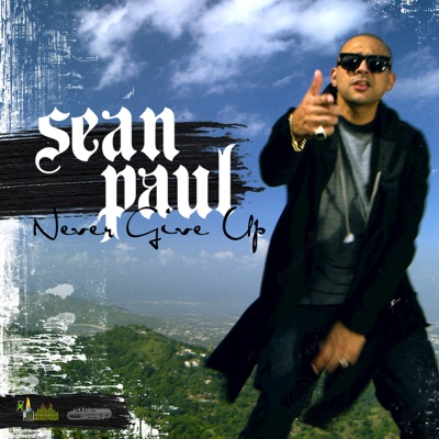 Never Give Up - EP - Sean Paul