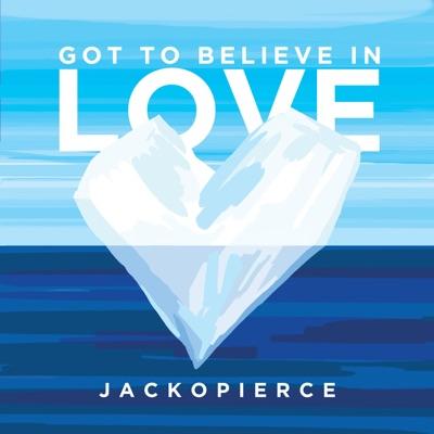 Got to Believe in Love - Single - Jackopierce