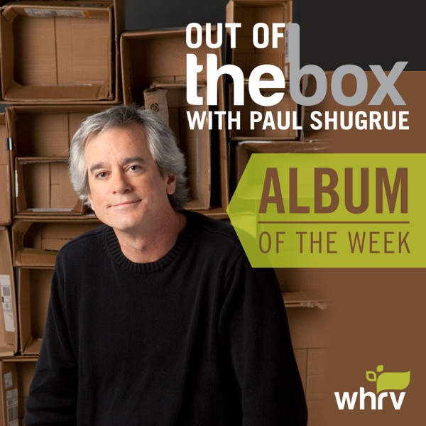 Out of the Box Album of the Week with Paul Shugrue