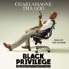 Charlamagne Tha God - Black Privilege (Unabridged)  artwork