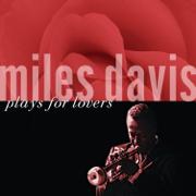 Miles Davis Plays for Lovers (Remastered) - Miles Davis - Miles Davis
