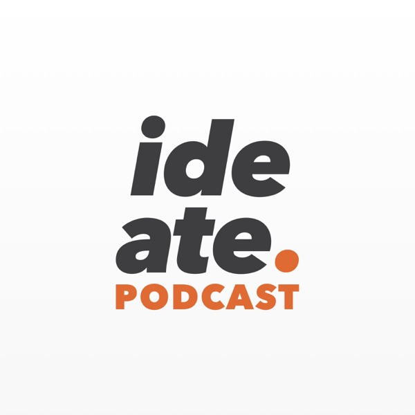 Ideate. A User Experience UX Design Podcast
