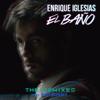 Enrique Iglesias - EL BAÑO (feat. Bad Bunny) [Felix Rivera Remix] artwork