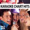 Karaoke Chart Hits 2018, Vol. 2 - Covered Up