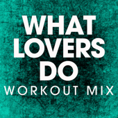 What Lovers Do (Workout Mix)