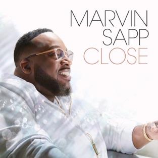Close – Marvin Sapp