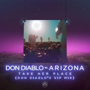 Don Diablo - Take Her Place feat. A R I Z O N A [Don Diablo's VIP Mix]