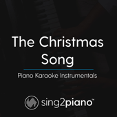 The Christmas Song (Originally Performed By Nat King Cole) [Piano Karaoke Version]-Sing2Piano