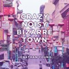 Crazy Noisy Bizarre Town - Single, Jonathan Young