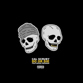 do or die feat redman single by cal scruby on apple music