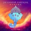 Jai Ganesh Pahimam Mantra