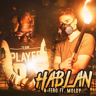 Hablan (feat. Moldy) - Single - A-Fero