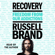 Russell Brand - Recovery