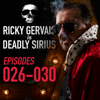 Ricky Gervais Is Deadly Sirius: Episodes 26-30 (Original Recording) - Ricky Gervais