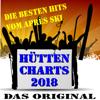 Hütten-Charts 2018 • Das Original (Die besten Hits vom Après Ski) - Various Artists