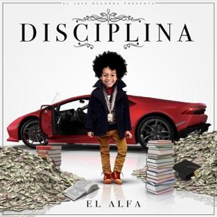 Disciplina – El Alfa