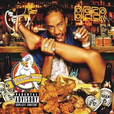 Chicken - N - Beer - Ludacris