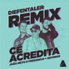 Cê Acredita Diefentaler Remix feat Mc Kevinho Single