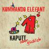 Kommando Elefant - Kaputt Aber Glücklich Grafik