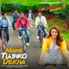 Maine Tujhko Dekha (from