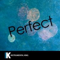 Instrumental King - Perfect (In the Style of Ed Sheeran) [Karaoke Version] - Single