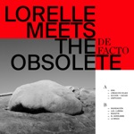 Lorelle Meets The Obsolete - Acción Vaciar