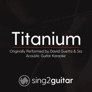 Titanium (Originally Performed by David Guetta & Sia) [Acoustic Guitar Karaoke] - Sing2Guitar - Sing2Guitar