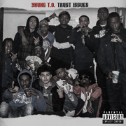 Trust Issues - Yhung T.O.