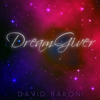 Dreamgiver - David Baroni