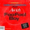 Foo Fool Boy (feat. Awich) - Single ジャケット画像