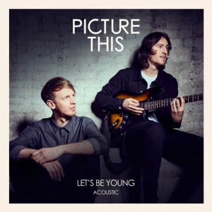 Let's Be Young (Acoustic) - Single Mp3 Download