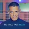 No Tengo Nada - Single, Alejandro Sanz